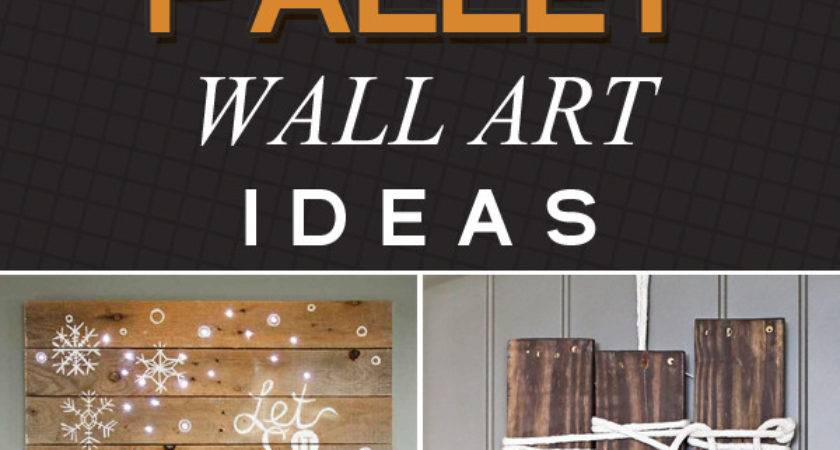 Amazing Diy Pallet Wall Art Ideas Elevate