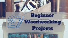 Best Beginning Woodworking Projects Vip Seo Lima City