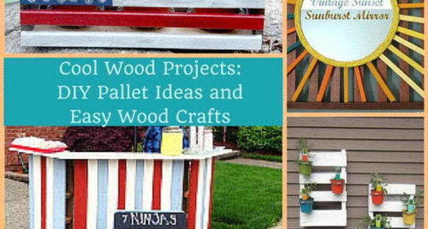 Cool Wood Projects Diy Pallet Ideas Easy