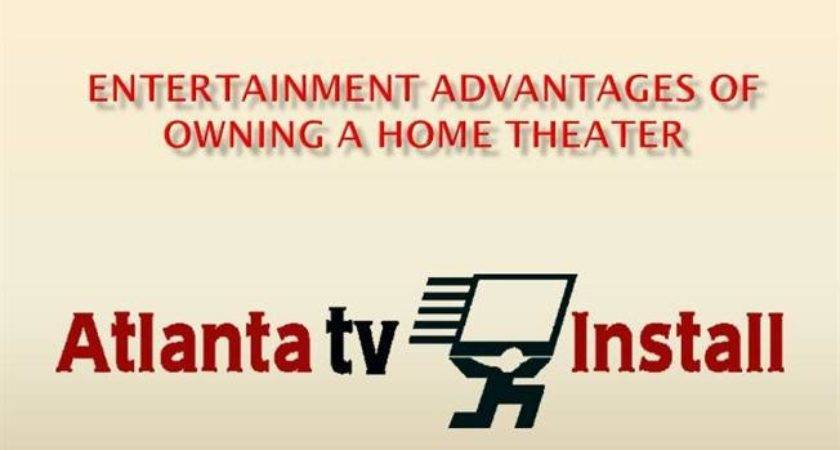 Entertainment Advantages Owning Home Theater
