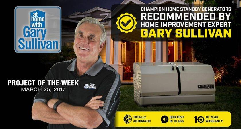 Gary Sullivan Project Week Champion Home Standby