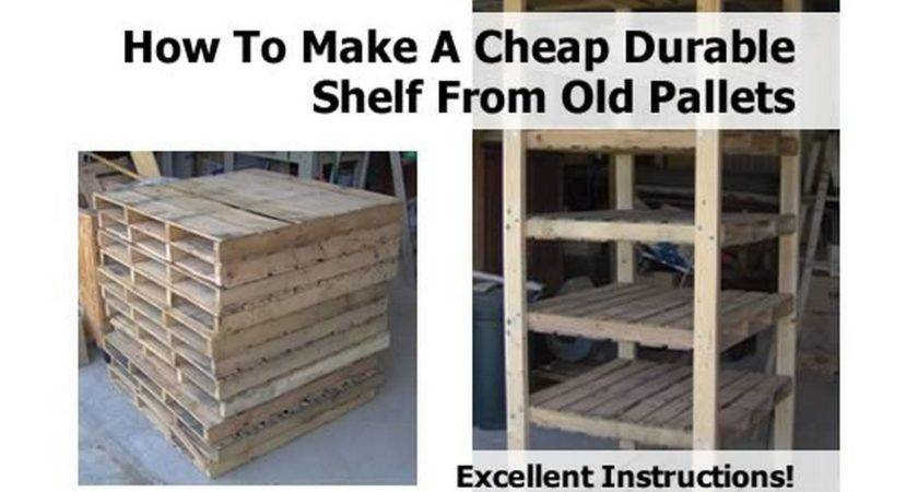 Make Cheap Durable Shelf Old Pallets