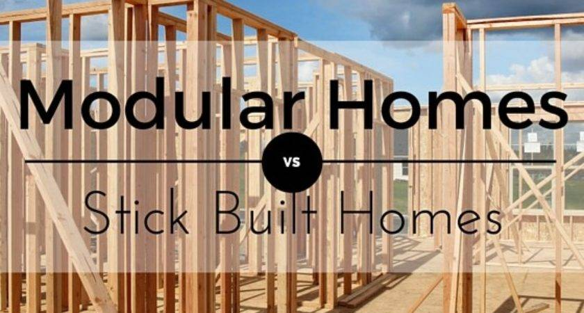 Modular Homes Stick Built