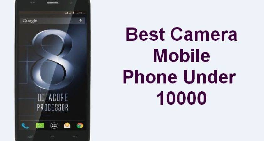 Top Best Camera Mobile Phone Under India